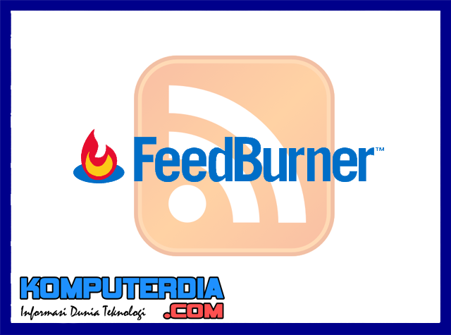 Pengertian, Fungsi RSSFeed dan FeedBurner untuk Blog / Website