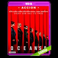 Ocean's 8: Las estafadoras (2018) WEB-DL 1080p Audio Dual Latino-Ingles