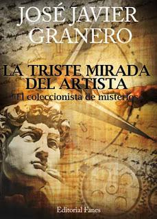 Jose-Javier-Granero-la-triste-mirada-del-artista-recomendaciones-interesantes-literatura-opinion-blogs-blogger