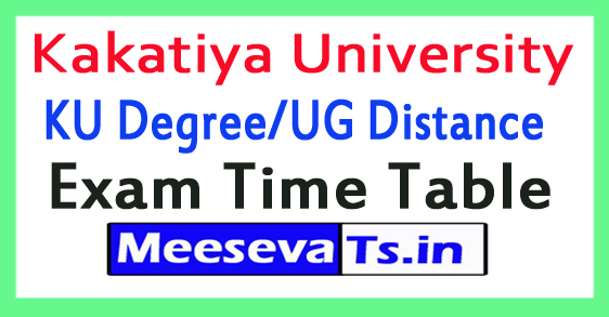 Kakatiya University KU Degree/UG Distance Exam Time Table 2017