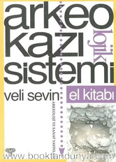Veli Sevin - Arkeolojik Kazı Sistemi El Kitabı