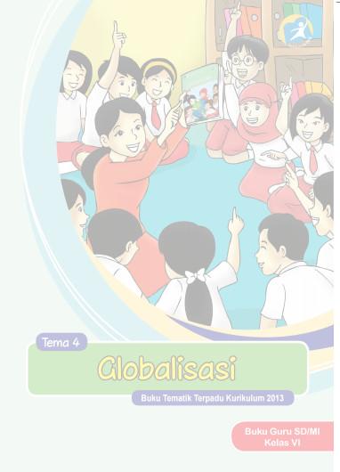 Download Buku Guru Kurikulum 2013 SD Kelas 6 Tema 4 Globalisasi