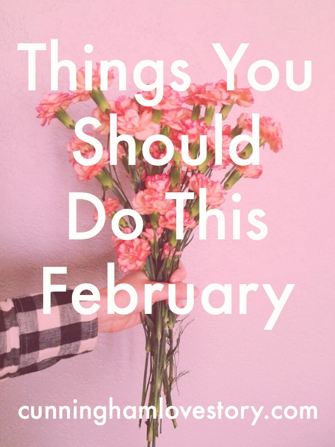 Things_You_Should_Do_This_February