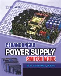 Perancangan Power Supply SwitchMode