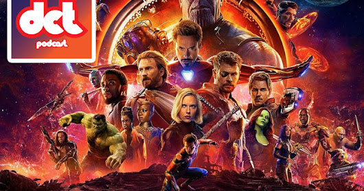 DCT Podcast: Episode 1 – <i>Avengers: Infinity War</i>