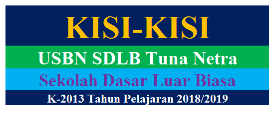 Kisi-Kisi USBN SDLB Tuna Netra Tahun Pelajaran 2018/2019