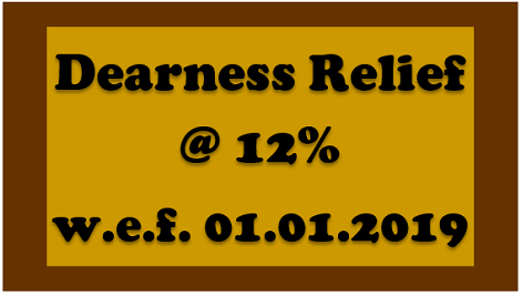 dearness-relief-at-12-percent-wef-1.1.2019