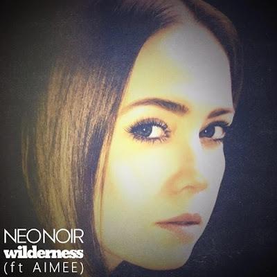 Neo Noir Unveil New Single 'Wilderness' feat. AIMEE