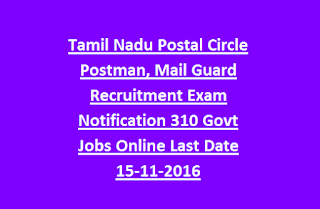 Tamil Nadu Postal Circle Postman, Mail Guard Recruitment Exam Notification 310 Govt Jobs Online Last Date 15-11-2016