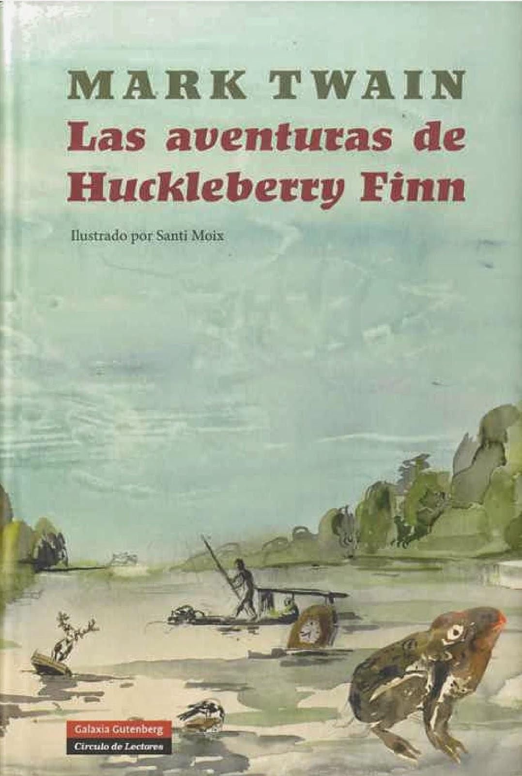 Las aventuras de Huckleberry Finn – Mark Twain