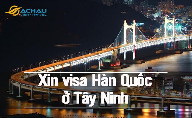 xin visa Hàn Quốc ở Tây Ninh như thế nào ?