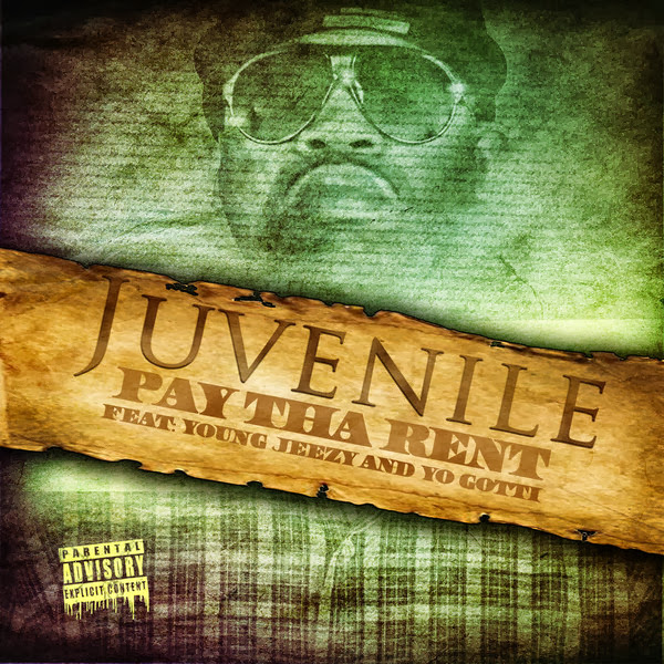 Juvenile - Pay Tha Rent (feat. Young Jeezy & Yo Gotti) - Single Cover