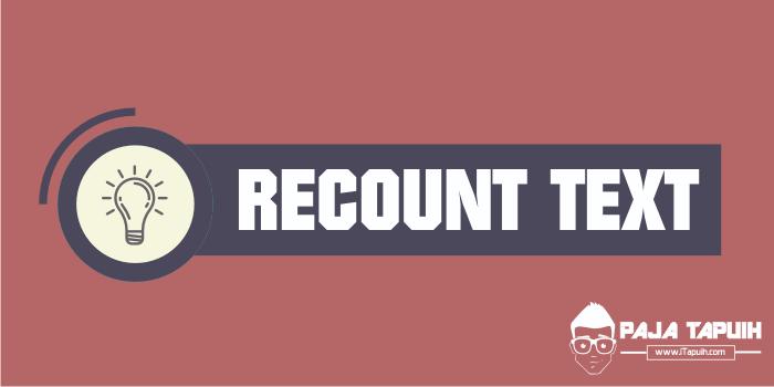 Kumpulan Soal Recount Text Smp Dan Pembahasan Paja Tapuih