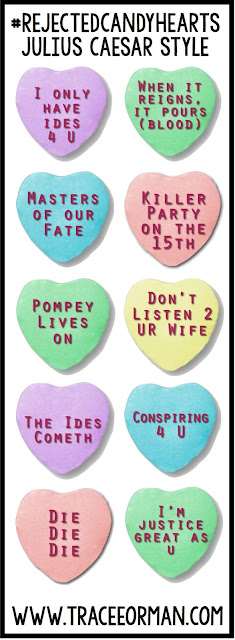 Valentine's Day Julius Caesar Rejected Candy Hearts www.traceeorman.com