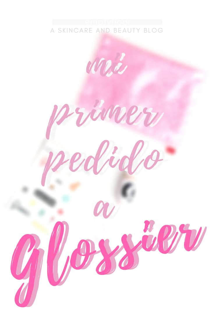 Mi primer pedido a Glossier