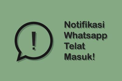 Mengatasi Notifikasi WhatsApp Dan BBM telat masuk