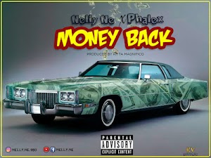Download Audio | Nelly NE x Phalex - Money Back