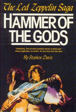 i>Hammer of the Gods: The Led Zeppelin Saga</i> by Stephen Davis