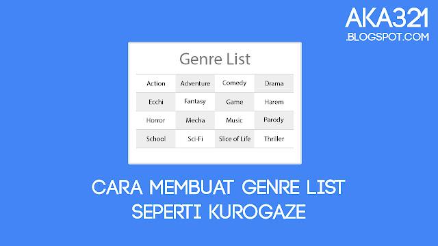 Cara Membuat Genre List Seperti Kurogaze, Cara Membuat Genre List, Cara Membuat Genre List Seperti Fansub, Cara Membuat Daftar Genre Seperti Fansub, Cara Membuat Daftar Genre Seperti Kurogaze, Aka321, Tutorial Fansub