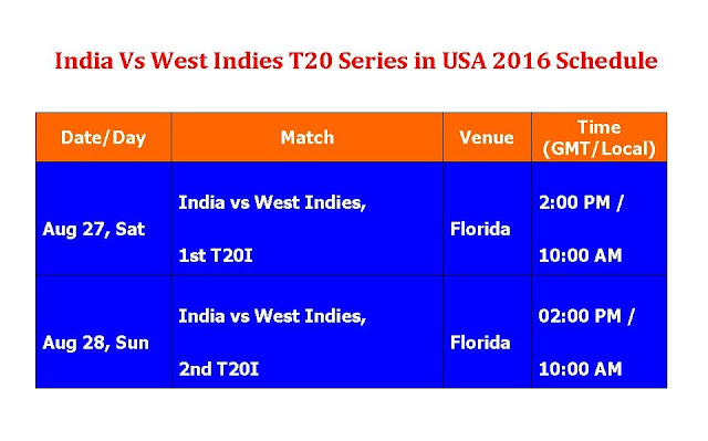 India Vs West Indies T20 Series in USA 2016 Schedule,West Indies Vs Indies Match in USA,INDvs WI 2016 series,West Indies vs India 2016 schedule,fixture,time table,local time,GMT IST local time,match detail,West Indies vs. India t20 series in USA,t20 series,India time,USA time,local time,full match schedule,icc cricket calendar,all schedule,India vs New Zealand 2016,cricket schedule,venue,day date,place,match timing