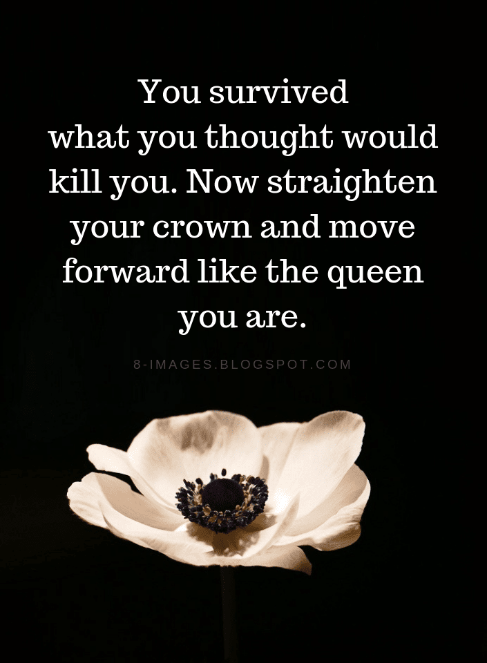 Inspirational Quotes For Women You Survived What You Thought Would