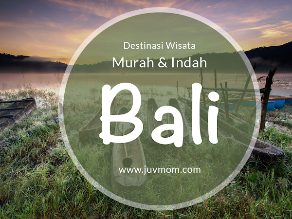 Tak Perlu Mahal, Inilah Destinasi Wisata Murah dan Indah di Bali