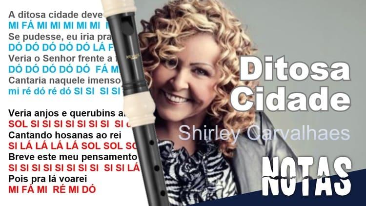 Ditosa cidade - Shirley Carvalhaes - Cifra melódica