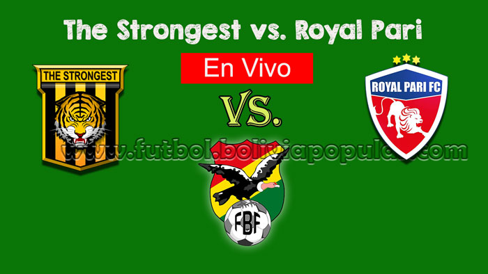 【En Vivo Online】The Strongest vs. Royal Pari - Torneo Clausura 2018