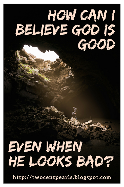 Old Testament violence - How can I believe God is Good, even when He looks bad?