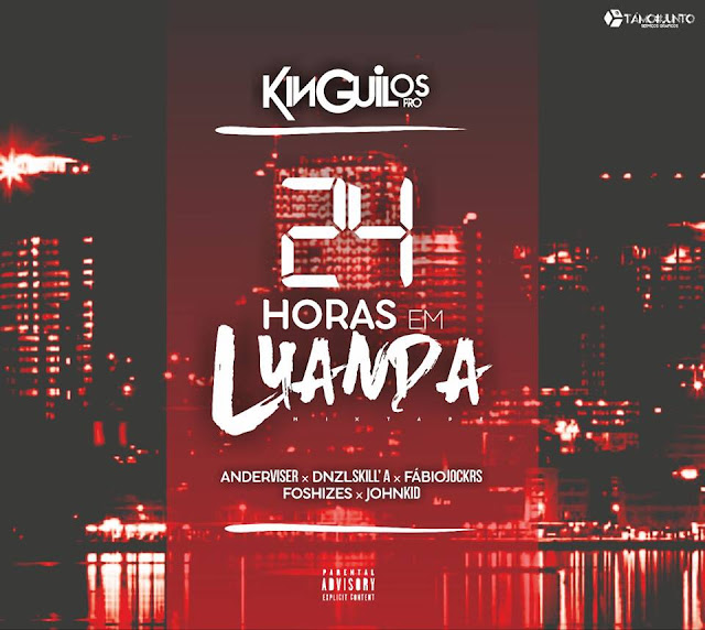 Kinguilos Pro - Mixtape: 24h Em Luanda