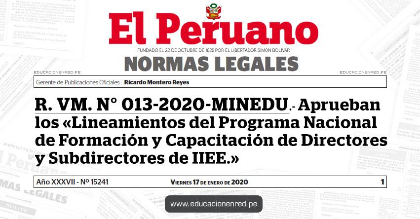 R. VM. N° 013-2020-MINEDU - Aprueban los «Lineamientos del Programa Nacional de Formación y Capacitación de Directores y Subdirectores de Instituciones Educativas»