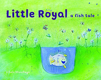 A very big fish in a very little pond learns that maybe he isn't so big when he travels to new, bigger ponds and maybe there is more to life than bossing little guys around. #LittleRoyal #picturebook #childrenslit