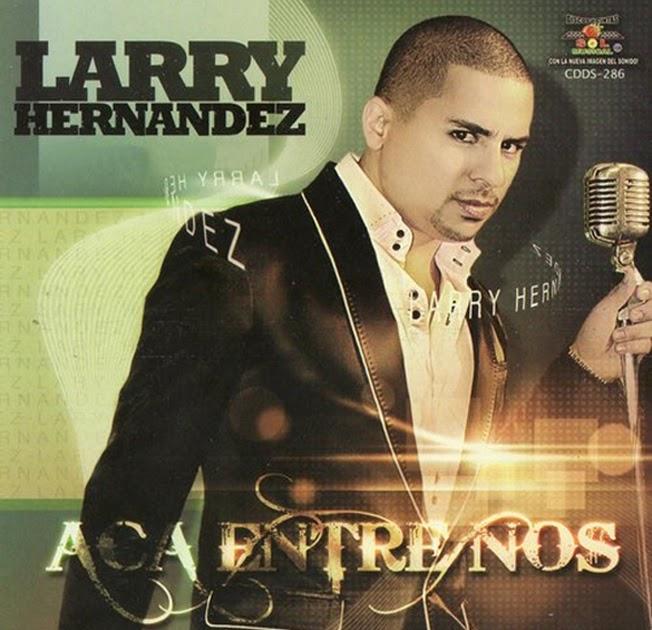 V@LENTINO DISCO MOVIL: Larry Hernandez - Aca Entre Nos.