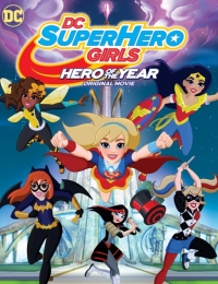 DC Super Hero Girls: Hero of the Year | Bmovies