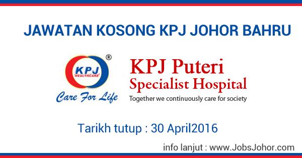 Jawatan Kosong KPJ Puteri Specialist Hospital Johor 30 April 2016
