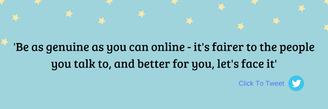 'Be as genuine as you can online - it's fairer to the people you talk to, and better for you, let's face it' Click to Tweet box - blue background with stars across the top edge