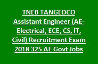 TNEB TANGEDCO Assistant Engineer (AE-Electrical, ECE, CS, IT, Civil) Recruitment Exam 2018 325 TANTRANSCO AE Govt Jobs