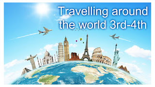 Travelling around the World - 3rd & 4th