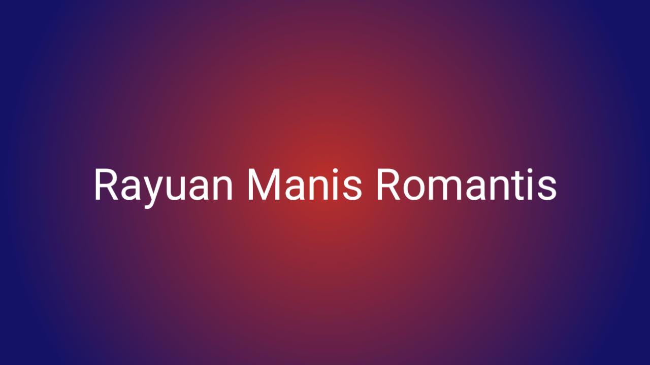 Kata Rayuan Manis Romantis Buat Pacar