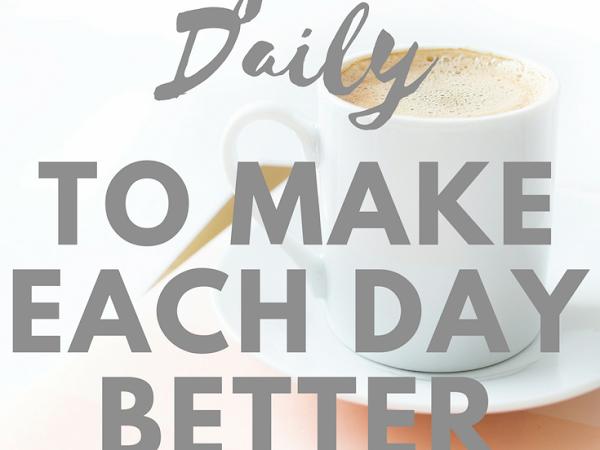 Things I Make Sure I Do Daily