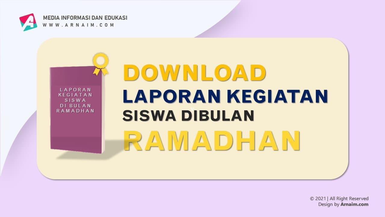 ARNAIM.COM - DOWNLOAD LAPORAN KEGIATAN SISWA DIBULAN RAMADHAN