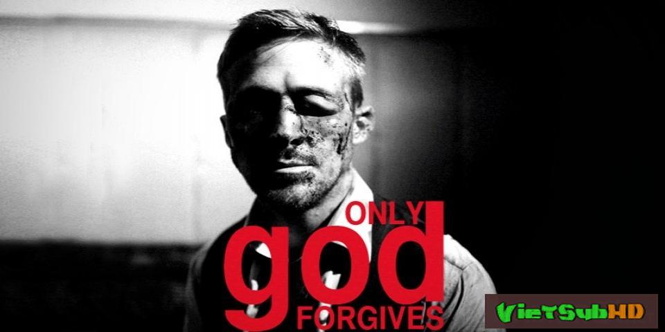 Phim Chỉ Có Chúa Mới Thứ Tha VietSub HD | Only God Forgives 2013