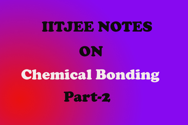 Chemical Bonding Notes IITJEE