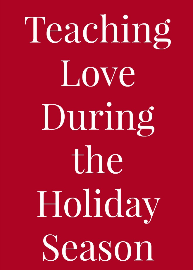 Teaching Love During the Holiday Season