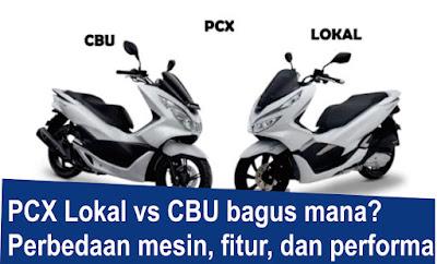 Perbedaan PCX lokal CBU thailand vietnam