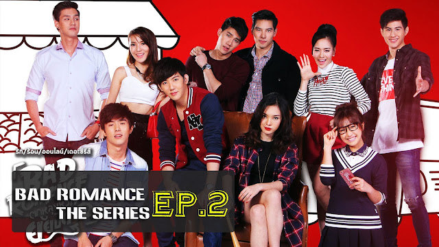 [Vietsub/Engsub] Bad Romance The Series EP. 2