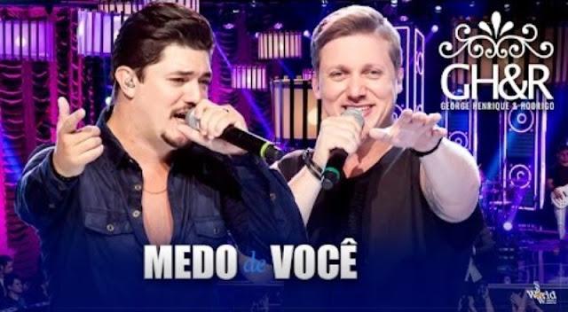 George Henrique e Rodrigo - Medo de você