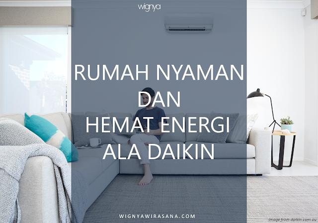 RUMAH NYAMAN DAN HEMAT ENERGI ALA DAIKIN