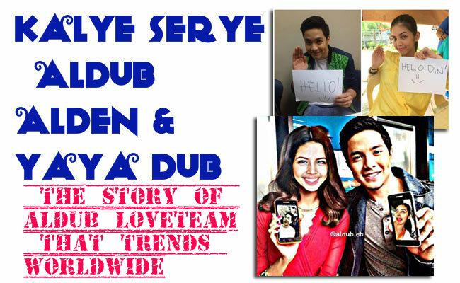 The Story of Aldub Loveteam that Trends Worldwide
