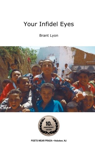 YOUR INFIDEL EYES (2nd Edition) by Brant Lyon